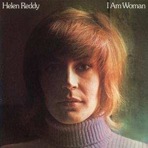 I Am Woman 2006 Helen Reddy