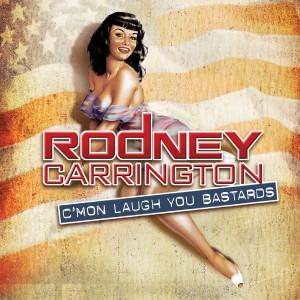 Album C'mon Laugh You Bastards from Rodney Carrington