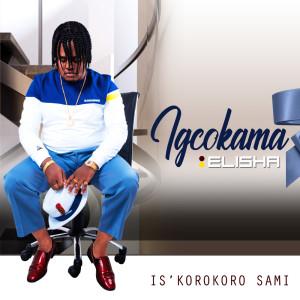Album Is'korokoro sami from Igcokama Elisha