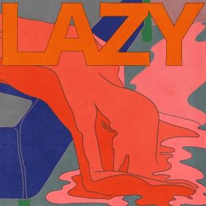 Khakii的專輯LAZY (Explicit)