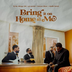 Album Bring it on Home to Me (feat. Charlie Bereal) from PJ Morton