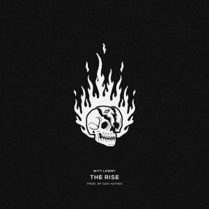 Album THE RISE (Explicit) from Witt Lowry