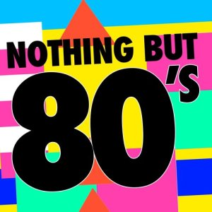 Nothing but 80's