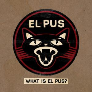 What Is El Pus? 2004 El Pus