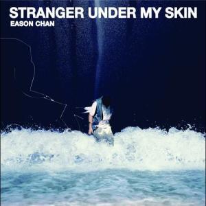 Stranger Under My Skin 2011 Eason Chan (陈奕迅)