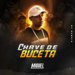 Album Chave de Buceta from Miguel