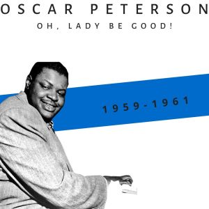 Album Oh, Lady Be Good! (1959-1961) from Oscar Peterson
