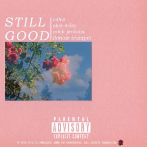 Album Still Good (feat. Alex Wiley, Mick Jenkins & Donnie Trumpet) from Donnie Trumpet
