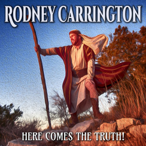 Album Here Comes the Truth! from Rodney Carrington