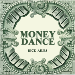 Album MONEY DANCE from Dice Ailes