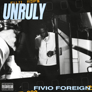 Album Unruly (Explicit) from Fivio Foreign