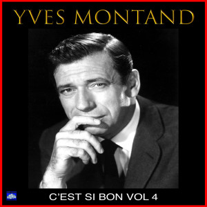 Yves Montand的專輯C'est Si Bon Vol. 4