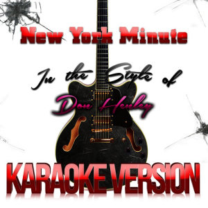 Karaoke - Ameritz的專輯New York Minute (In the Style of Don Henley) [Karaoke Version] - Single