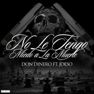 Album No Le Tengo Miedo a la Muerte from Don Dinero