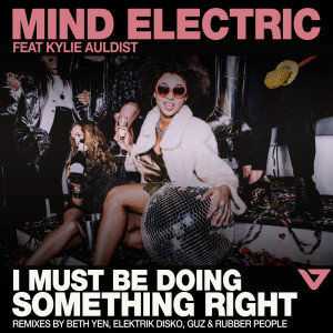 Album I Must Be Doing Something Right from Mind Electric