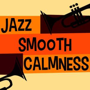 Album Jazz: Smooth Calmness from Calm Jazz