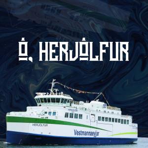 Album Ó, Herjólfur from SZK