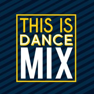 This Is Dance Music的專輯This Is Dance Mix