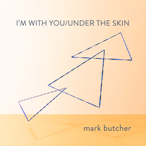 Album I'm With You / Under The Skin from Mark Butcher