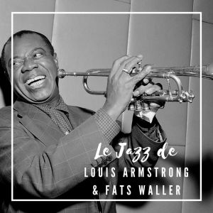 Album Le Jazz de Louis Armstrong & Fats Waller from Louis Armstrong