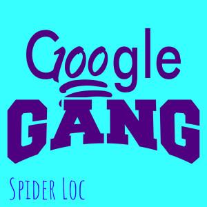Album Google Gang (Explicit) from Spider Loc