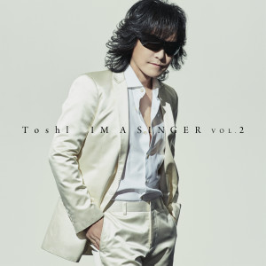 Toshl的專輯Im A Singer Vol. 2