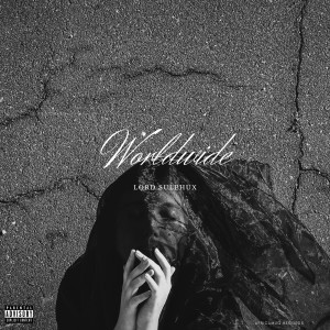 Album Worldwide (Explicit) from Lord Sulphux