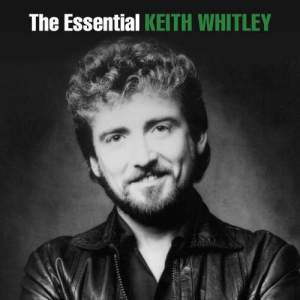 Album The Essential Keith Whitley from Keith Whitley