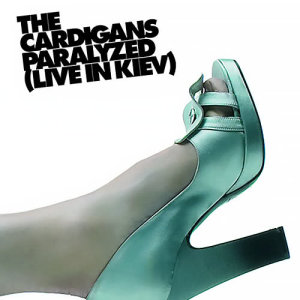 Paralyzed 2005 The Cardigans