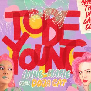 Listen to To Be Young (feat. Doja Cat) song with lyrics from Anne-Marie