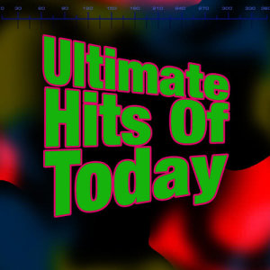 Ultimate Hits Of Today