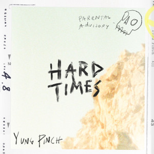 Album HARD TIMES (Explicit) from Yung Pinch