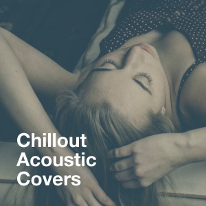 Album Chillout Acoustic Covers from Acoustic Hits