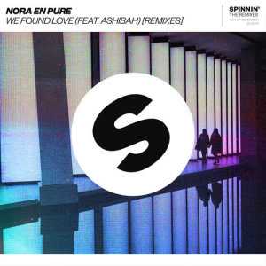 Listen to We Found Love (feat. Ashibah) [Nora En Pure & Passenger 10 Remix] (Nora En Pure & Passenger 10 Remix) song with lyrics from Nora En Pure