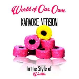 收聽Karaoke - Ameritz的World of Our Own (Karaoke Version)歌詞歌曲