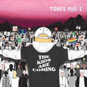 Listen to The Kids Are Coming song with lyrics from Tones and I