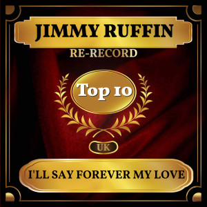 Album I'll Say Forever My Love (UK Chart Top 40 - No. 7) from Jimmy Ruffin