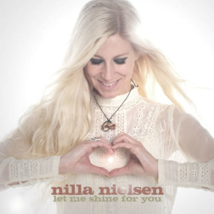 Album Let Me Shine for You from Nilla Nielsen