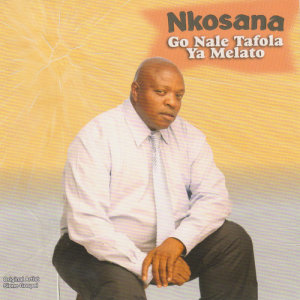 Listen to Go Nale Tafola Ya Melato song with lyrics from Nkosana