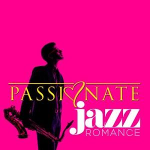 Album Passionate Jazz Romance from Romantic Sax Instrumentals