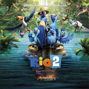 Rio 2 Music From The Motion Picture 2014 里约大冒险; Various Artists