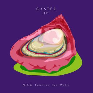 OYSTER - EP dari NICO Touches the Walls