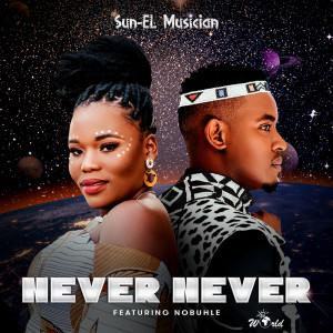 Album Never Never Single from Sun El Musician