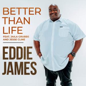 Album Better Than Life (Radio Version) from Eddie James