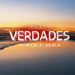 Album Porque Será from Irmãos Verdades