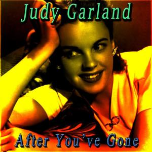 Album After You've Gone from Judy Garland