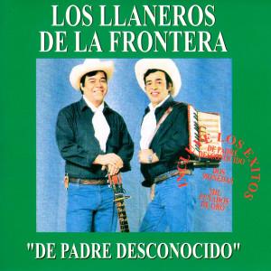 De Padre Desconocido 1993 Los Llaneros De La Frontera