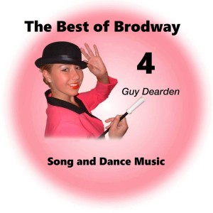 The Best of Broadway 4 - Song and Dance Music