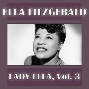 Ella Fitzgerald的專輯Lady Ella, Vol. 3