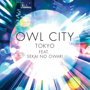 Listen to Tokyo song with lyrics from Owl City